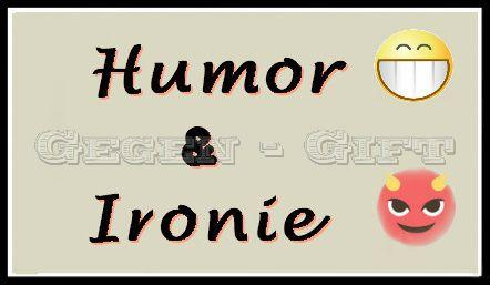 1872580610_HumorIronie.jpg.b1b693b0269b984da9b720c3e7b84927.jpg